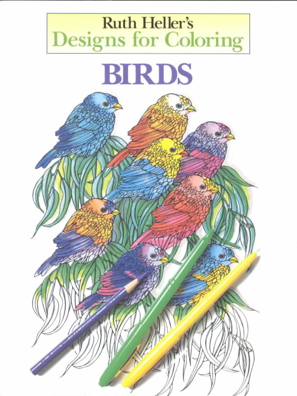Ruth Heller's Designs for Coloring Birds By Heller, Ruth