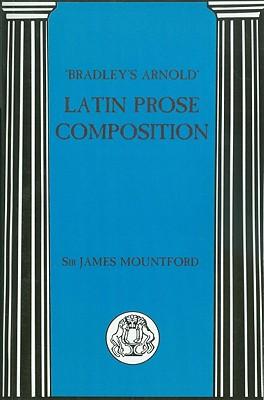 Bradleys Arnold Latin Prose Composition By Mountford, J. F.